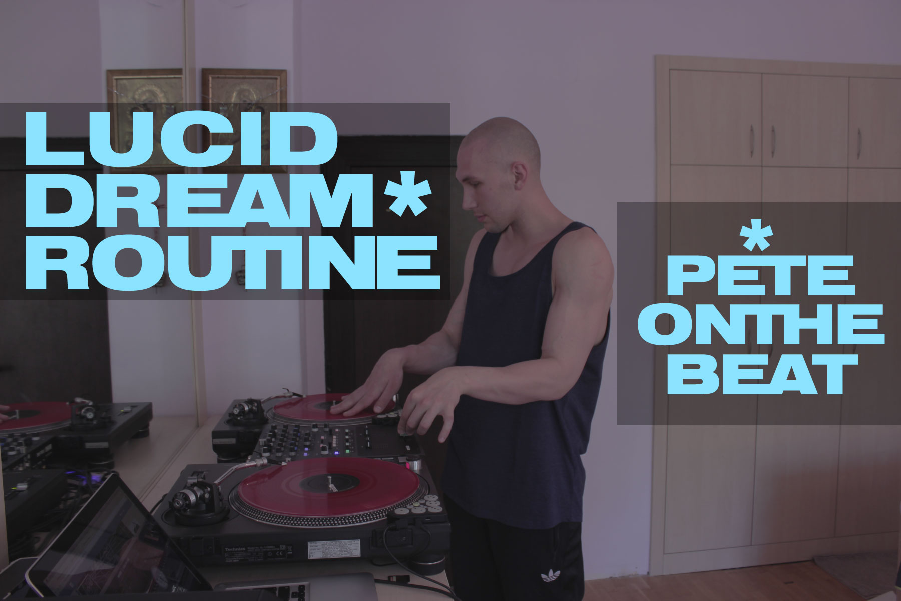 Peteonthebeat | Lucid Dream Routine - PETEONTHEBEAT