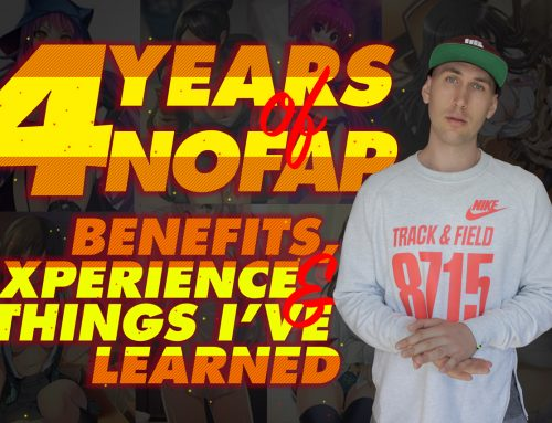 4 YEARS OF NOFAP.  BENEFITS, EXPERIENCE, AND THINGS I'VE LEARNED