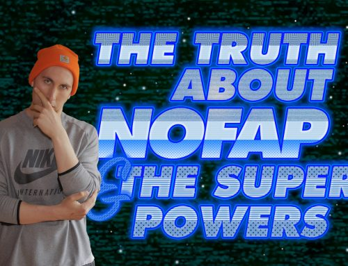THE TRUTH ABOUT NOFAP AND THE SUPER POWERS